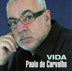 Paulo de Carvalho, notamment sa célèbre chanson E depois do adeus, ... - vida