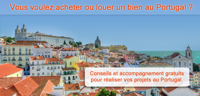 Vous voulez acheter ou louer un bien au Portugal ?